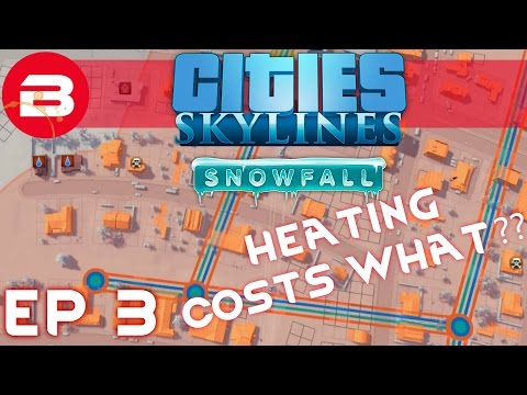 New Heating Costs HOW MUCH!!? - E3 - Cities Skylines: Snowfall DLC