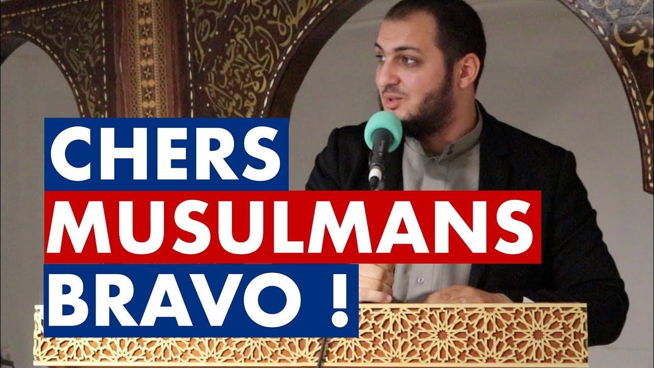 CHERS MUSULMANS, BRAVO ! - IMAM BOUSSENNA