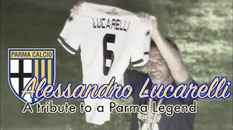 Alessandro Lucarelli ● A Tribute to a Parma Legend