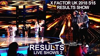 RESULTS ACTS Who Advanced or Safe? Eliminated? Bottom Two? | RESULTS Live Show 3 X Factor UK 2018