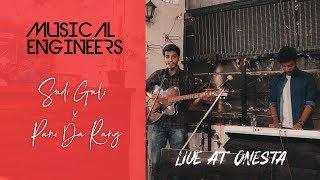 Sadi Gali x Pani Da Rang (Live Cover at Onesta)