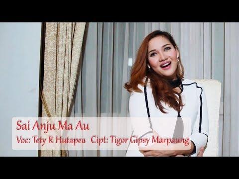 Tety Rosalin Hutapea - Sai Anju Ma Au [OFFICIAL]