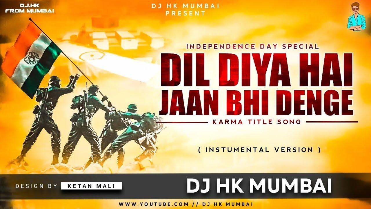 DIL DIYA HAI JAAN BHI DENGE (INSTRUMENTAL VERSION) BY DJ HK STYLE || INDEPENDENCE DAY SPECIAL🇮🇳
