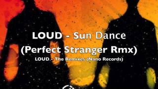 LOUD - Sun Dance (Perfect Stranger Rmx)