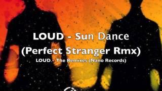 LOUD - Sun Dance (Perfect Stranger Rmx)