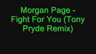 Morgan Page - Fight For You (Tony Pryde Remix)