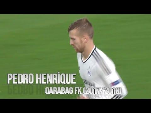 Pedro Henrique - All Goals & Skills ● Qarabag | 2017/2018 HD