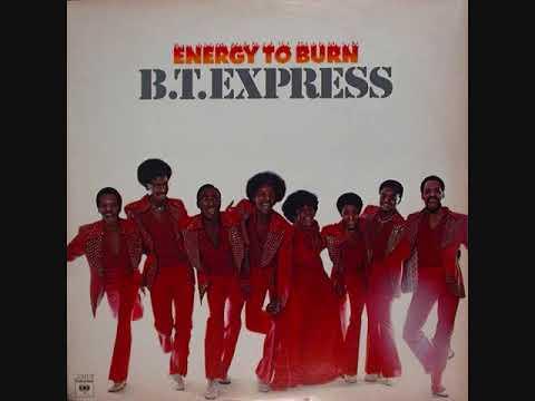 B T  Express (Usa, 1976)  - Energy To Burn (Full Album)