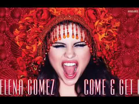 Come and get it -Selena Gomez {lyrics}