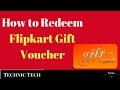 How to Redeem Flipkart Gift Card | Technic Tech