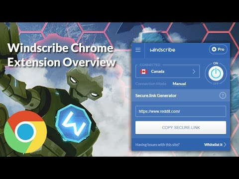 Windscribe for Google Chrome Overview