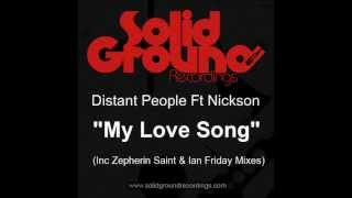 Distant People Ft Nickson My Love Song Main Mix