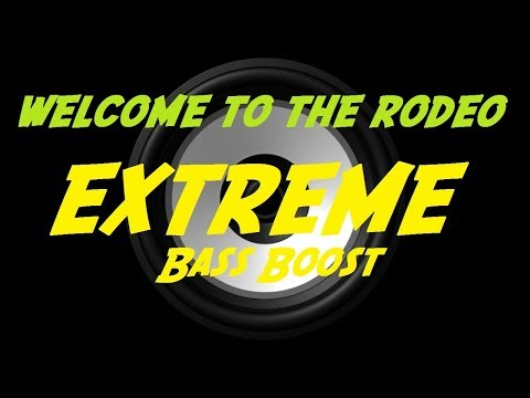 EXTREME BASS BOOST WELCOME TO THE RODEO - LIL SKIES