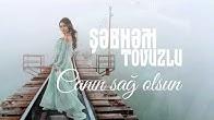 Sebnem Tovuzlu - Canin Sag olsun (Yeni 2019)
