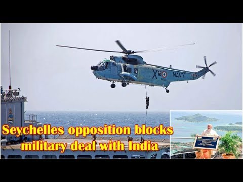 Seychelles opposition blocks military deal with India