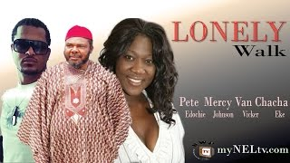 LONELY WALK 1  -    Nigerian Nollywood movie