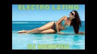 ELECTRO LATINO MIX  2013 - DJ MENFHIS