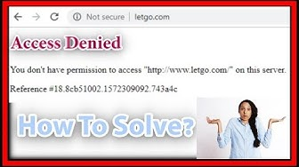 "Error: Access Denied - You don't have permission to access ""http://www..........com/"" on this server"