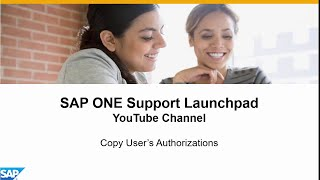 Copy User's Authorizations- SAP ONE Support Launchpad