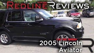 2005 Lincoln Aviator Review, Walkaround, Start Up, Test Drive