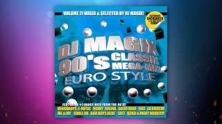 90'S EURO CLASSICS MEGAMIX - DJ MAGIX - VOL 2 !!!!!!! [ BEST MIX OF EURO DANCE 90'S ] * PART TWO *