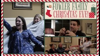 FOWLER FAMILY CHRISTMAS EVE! VLOGMAS Day 25