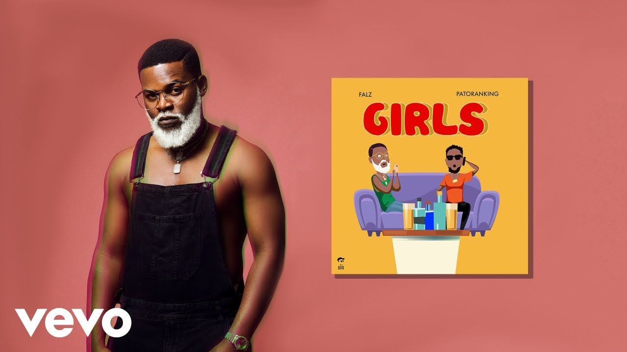 Falz - Girls (Official Audio) ft. Patoranking