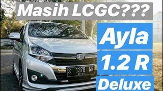 Review Daihatsu Ayla 1.2 R Deluxe m/t 2018 #Carvlog