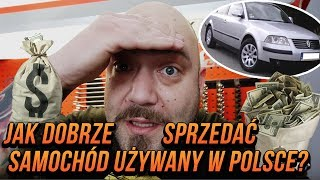 Jak dobrze sprzedać samochód używany w Polsce?