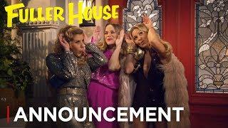 Fuller House: The Farewell Season   Announcement [HD]   Netflix