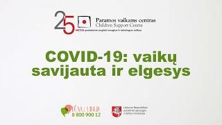 COVID-19: vaikų savijauta ir elgesys
