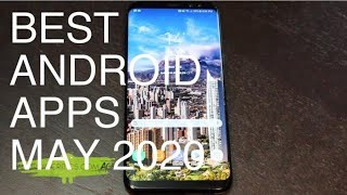 Best Android Apps May 2020!