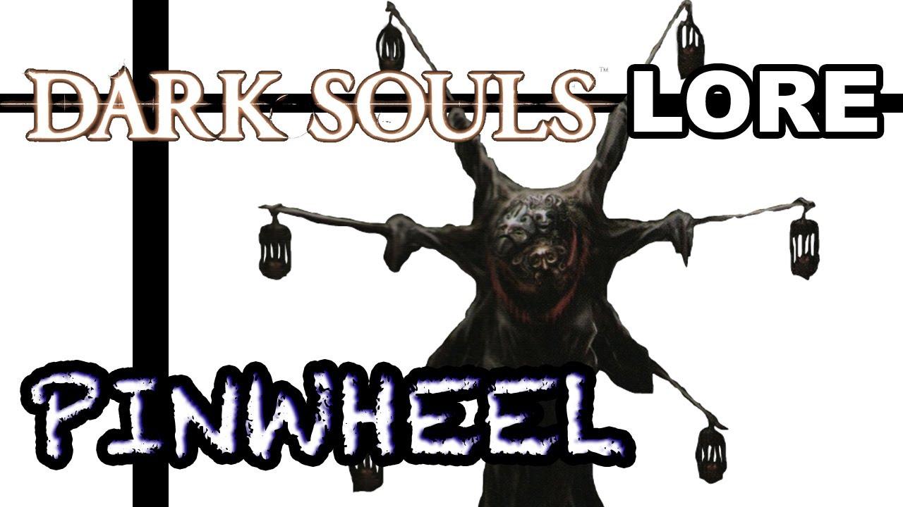 Dark Souls Ii Lore And Speculation: Dark Souls Lore: Pinwheel
