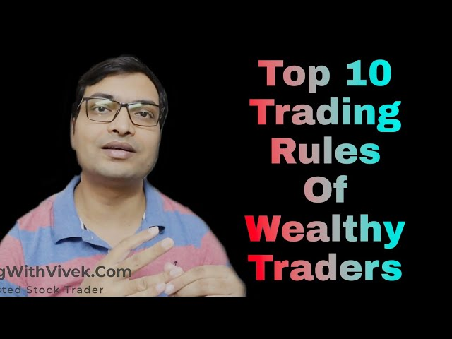 Top Trading Rules of Wealthy Traders
