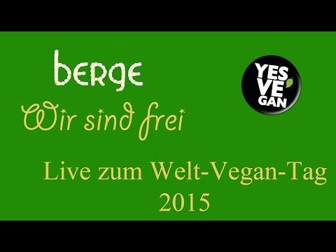 Berge  - Wir sind frei -  Live YesVeGan
