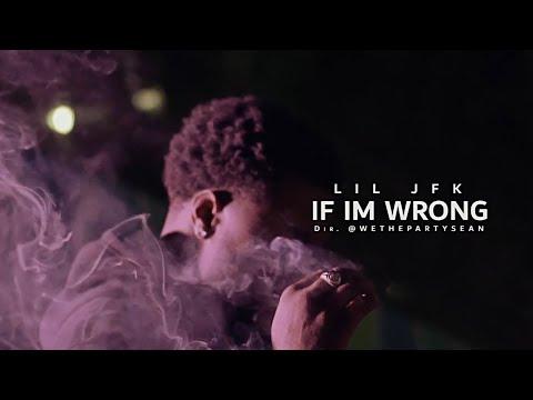(Bluefacekidz) Lil JFK - If I'm wrong ( Dir. @WETHEPARTYSEAN )