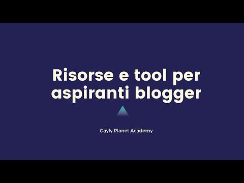 Blogging Planet Video 8 - Risorse e strumenti per gestire un blog - Corso Blogging
