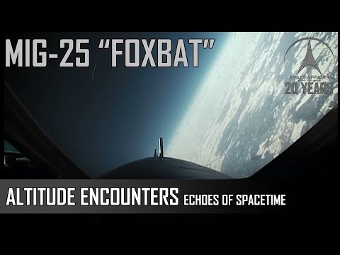 MIG-25 Altitude Encounters - Echoes of Spacetime