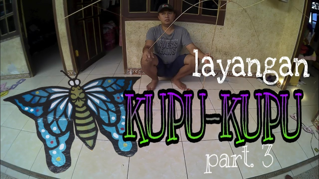 How To Make Butterfly Kite Tutorial Membuat Layangan Kupu Kupu Part 4 Putu Leonx46 Youtube