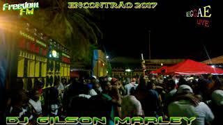 DJ GILSON MARLEY COMANDA A FREEDOM FM NO ENCONTRÃO 2017
