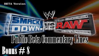 WWE SmackDown! vs. Raw: Bonus #8 (Public Beta Commentary Lines) (HCTP Cut/Unfinished Commentary?)