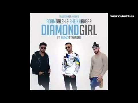 Diamond Girl Feat  Mumzy Stranger Adam Saleh & Sheikh Akbar TrueStoryAsa Full Song