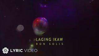 Laging Ikaw - Ron Solis (Lyrics)
