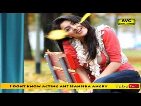 I dont know acting ah? Hansika angry