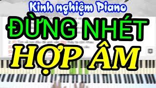 Đừng cố nhồi nhét tất cả HỢP ÂM vào đầu (Kinh nghiệm Piano | Đại Thành Piano)
