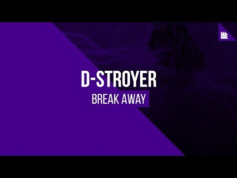 D-Stroyer - Break Away [FREE DOWNLOAD]