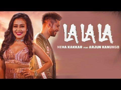 La La La ( Gaane Mere Hi Tu )   Neha Kakkar   ft. Arjun Kanungo   Bilal Saeed   PremGranthHD 1080p