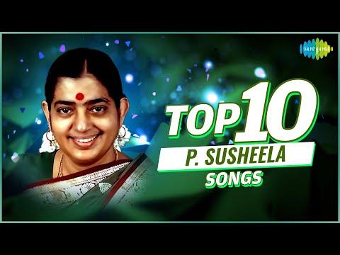 Top 10 Songs of P. Susheela   Chittukkuruvi   Ninaikka Therintha   Marainthirunthu   Solla Solla