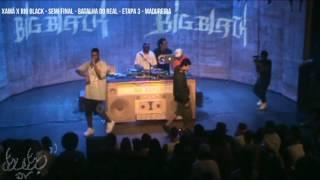 XAMÃ x BIG BLACK (A porrada quase comeu)BATALHA DO REAL - Semi final 01