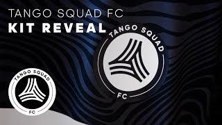 Kit Reveal | Tango Squad F.C.